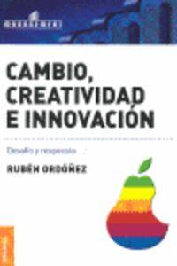 Cambio, Creatividad E Innovacion - Ruben Ordoñez