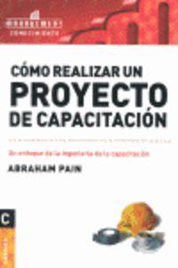 Como Realizar Un Proyecto De Capacitacion - Abraham Pain
