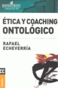 Etica Y Coaching Ontologico - Rafael Echeverria