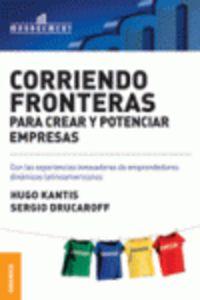 Corriendo Fronteras Para Crear Y Potenciar Empresas - Hugo Kantis