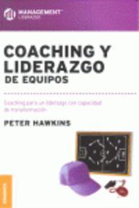 Coaching Y Liderazgo De Equipos - Coaching Para Un Liderazgo Con Capacidad De Transformacion - Peter Hawkins