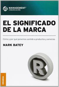 El significado de la marca - Mark Batey