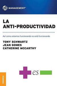 La anti-productividad - Tony Schwartz