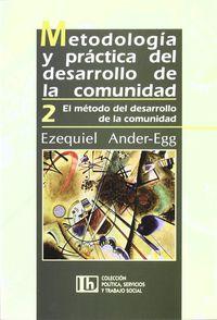 Metodologia Y Practica Del Desarrollo De La Comunidad 2 - Ezequiel  Ander Egg  /  Ander  Egg
