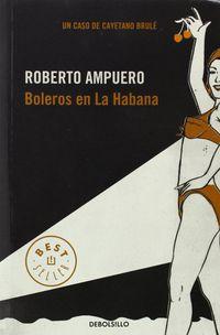 Boleros En La Habana - Roberto Ampuero