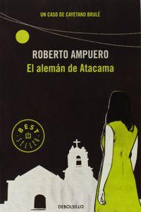 El aleman de atacama - Roberto Ampuero
