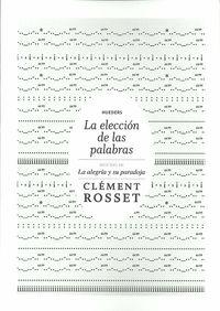 ELECCION DE LAS PALABRAS, LA - LA ALEGRIA Y SU PARADOJA