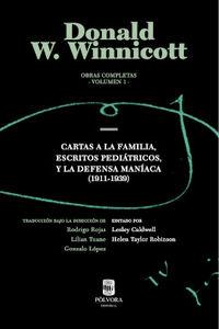 OBRAS COMPLETAS 1 - CARTAS A LA FAMILIA, ESCRITOS PEDIATRICOS Y LA DEFENSA MANIACA (1911-1939)