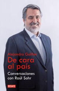 Alejandro Guillier. De Cara Al País. Conversaciones Con Raúl Sohr - Raúl Sohr