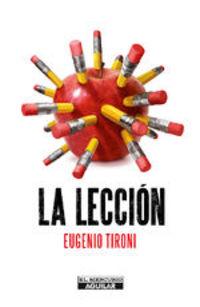 La Lección. Qué Podríamos Aprender De Las Peripecias De La Reforma Educacional - Eugenio Tironi