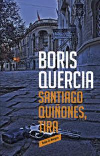 Santiago Quiñones, Tira - Quercia Boris