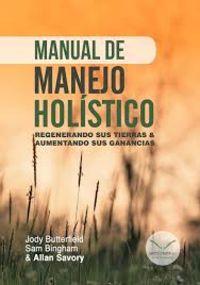 MANUAL DE MANEJO HOLISTICO - REGENERANDO SUS TIERRAS & AUMENTANDO SUS GANANCIAS