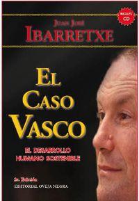 El  caso vasco (+cd) - Juan Jose Ibarretxe
