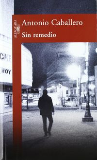 Sin Remedio - Antonio Caballero