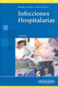 Infecciones Hospitalarias (3ª Ed. ) - Gustavo  Malagon-londoño  /  Carlos  Alvarez Moreno
