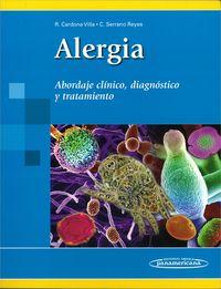 Alergia - Abordaje Clinico, Diagnostico Y Tratamiento - Ricardo  Cardona Villa  /  Carlos  Serrano Reyes