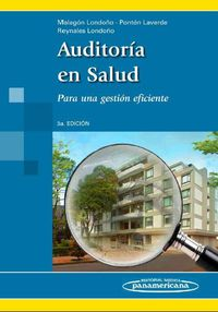 (3ª Ed. )  Auditoria En Salud - Gustavo  Malagon-londoño  /  Gabriel   Ponton Laverde  /  Jairo  Reynales Londoño