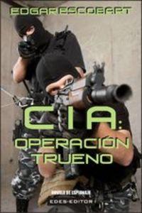 Cia: Operación Trueno - Edgar Escobart