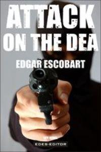 Attack On The Dea - Edgar Escobart