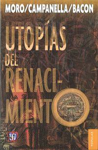 Utopias Del Renacimiento - Tomas Moro / Tomaso Campanella / Francis Bacon