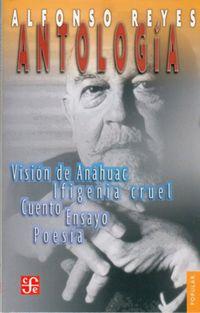 Antologia De Alfonso Reyes - Alfonso Reyes