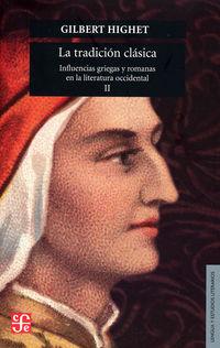TRADICION CLASICA, LA II - INFLUENCIAS GRIEGAS Y ROMANAS EN LA LITERATURA OCCIDENTAL