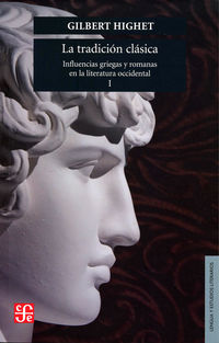 TRADICION CLASICA, LA I - INFLUENCIAS GRIEGAS Y ROMANAS EN LA LITERATURA OCCIDENTAL