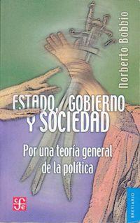 Estado, Gobierno Y Sociedad - Por Una Teoria General De La Politica - Norberto Bobbio
