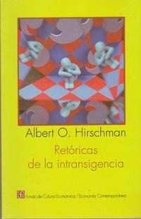 Retoricas De La Intransigencia - Albert O. Hirschman