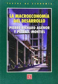 La macroeconomia del desarrollo - Pierre-richard  Agenor  /  Peter J.  Montiel