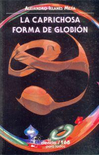 La caprichosa forma de globion - Alejandro Illanes Mejia