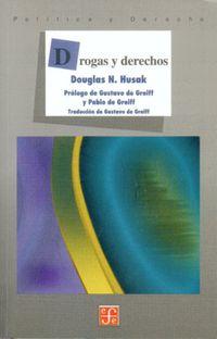 Drogas Y Derechos - Douglas N. Husak