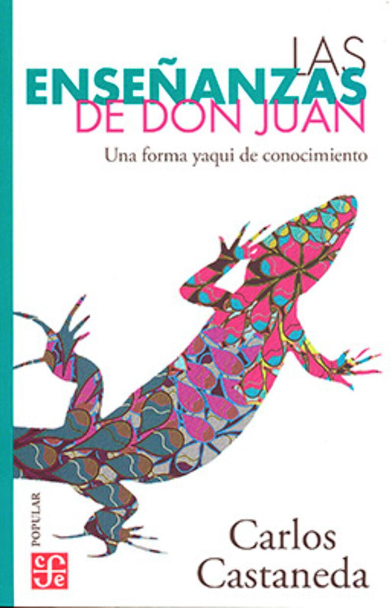 ENSEÑANZAS DE DON JUAN - UNA FORMA YAQUI DE CONOCIMIENTO