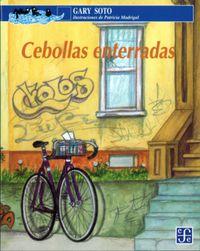 Cebollas Enterradas - Gary  Soto  /  Patricia   Madrigal (il. )