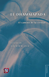 DHAMMAPADA, EL - EL CAMINO DE LA VERDAD
