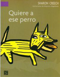 Quiere A Ese Perro - Sharon Creech