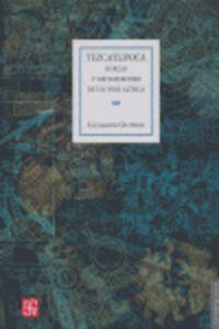 TEZCATLIPOCA - BURLAS Y METAMORFOSIS DE UN DIOS AZTECA