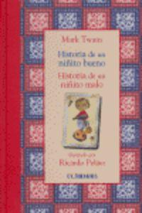 Historia De Un Niñito Bueno - Historia De Un Niñito Malo - Mark Twain