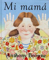 Mi Mama - Anthony Browne