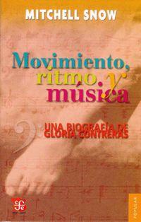 MOVIMIENTO, RITMO Y MUSICA - UNA BIOGRAFIA DE GLORIA CONTRERAS