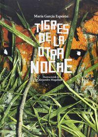 tigres de la otra noche - Maria Garcia Esperon / Alejandro Magallanes (il. )