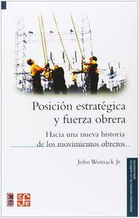 posicion estrategica y fuerza obrera - hacia una nueva historia de los movimientos obreros - John Womack