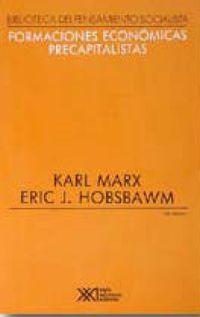 Formaciones Economicas Precapitalistas - Karl  Marx  /  Eric J.  Hobsbawm