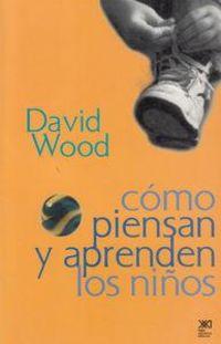 Como Piensan Y Aprenden Los Niños - Contextos Sociales Del Desarrollo Cognitivo - David Wood