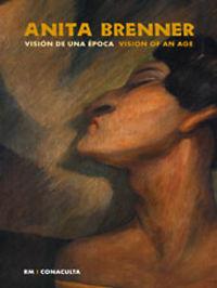 ANITA BRENNER - VISION DE UNA EPOCA