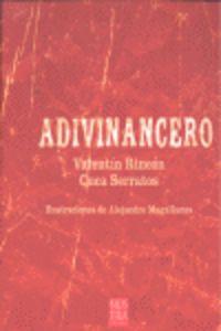 Adivinancero - Valentin  Rincon  /  Cuca   Serratos  /  Alejandro   Magallanes (il. )
