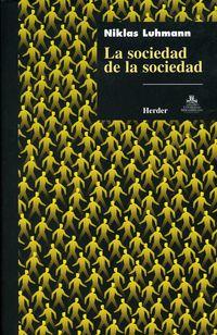 La sociedad de la sociedad - Niklas Luhmann