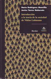 Introduccion A La Teoria De La Sociedad De Niklan Luhmann - Javier  Torres Nafarrate  /  Dario  Rodriguez Mansilla