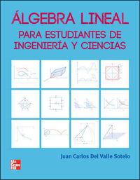 ALGEBRA LINEAL - PARA ESTUDIANTES DE INGENIERIA Y CIENCIAS