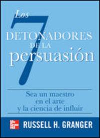 Los detonadores de la persuasion - Rusell H. Granger